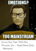 emotions-too-mainstream-funny-star-trek-tng-gifs-pictures-etc-50958473.png